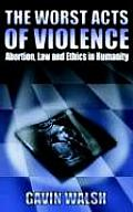 The Worst Acts of Violence
