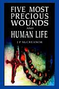 Five Most Precious Wounds and Human Life
