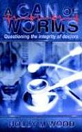 A Can of Worms: Questioning the Integrity of Doctors