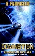 Domination: Somebody's Else's War