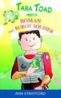 Tara Toad Meets Roman the Robot Soldier