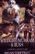 Wildlife, Murram & Bush: A Family Adventure