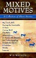 Mixed Motives: A Collection of Short Stories