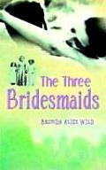 The Three Bridesmaids