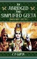 An Abridged and Simplified Geeta (Bhagwat Geeta)