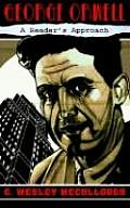 George Orwell: A Reader's Approach