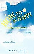 How to Be Happy: A Practical Guide