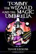 Tommy, the Wizard and the Magic Umbrella