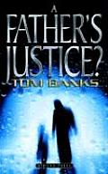 A Father's Justice?