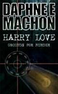 Harry Love: Grounds for Murder