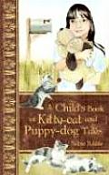A Child's Book of Kitty-Cat and Puppy-Dog Tales