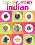 Cook By Numbers Indian The Fool Proof Method for Delicious Home Cooking