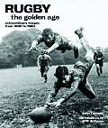 Rugby The Golden Age Extraordinary Images from 1900 to 1980