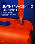 Leatherworking Handbook A Practical Illustrated Sourcebook of Techniques & Projects