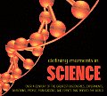 Defining Moments in Science Over a Century of the Greatest Discoveries Experiments Inventions People Publications & Events That Rocked the