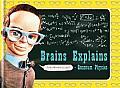 Brains Explains Quantum Physics