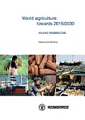World Agriculture: Towards 2015/2030: An Fao Perspective