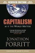 Capitalism As If The World Matters Revised Edition