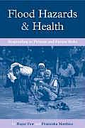 Flood Hazards and Health: Responding to Present and Future Risks