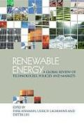Renewable Energy: A Global Review of Technologies, Policies and Markets