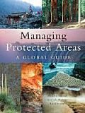 Managing Protected Areas: A Global Guide