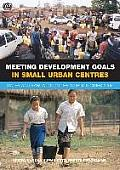 Meeting Development Goals in Small Urban Centres: Water and Sanitation in World's Cities 2006