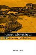 Hazards, Vulnerability and Environmental Justice (Risk, Society and Policy)