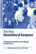 The New Generations of Europeans: Demography and Families in the Enlarged European Union