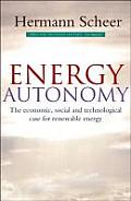 Energy Autonomy: The Economic, Social and Technological Case for Renewable Energy
