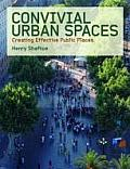 Convivial Urban Spaces: Creating Successful Public Places