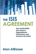 ISIS Agreement How Sustainability Can Improve Organizational Performance & Transform the World