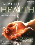 Atlas of Health: Mapping the Challenges and Causes of Disease