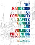 The Handbook of Community Safety, Gender and Violence Prevention