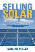 Selling Solar: The Diffusion of Renewable Energy Technologies in Emerging Markets