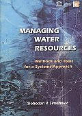 Managing Water Resources: Methods and Tools for a Systems Approach [With CDROM]