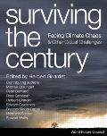 Surviving the Century: Facing Climate Chaos and Other Global Challenges