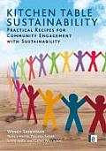 Kitchen Table Sustainability: Practical Ways of Helping Communities Engage Directly with Sustainability Challenges (Earthscan Tools for Community Planning)