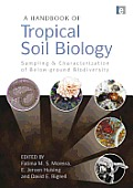 A Handbook of Tropical Soil Biology: Sampling and Characterization of Below-Ground Biodiversity