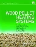 Wood Pellet Heating Systems: The Earthscan Expert Handbook of Planning, Design and Installation