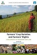 Farmers' Crop Varieties and Farmers' Rights: Challenges in Taxonomy and Law (Issues in Agricultural Biodiversity)