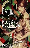Peggy Guggenheim Mistress of Modernism