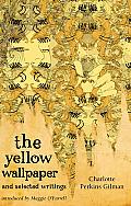 Yellow Wallpaper & Selected Writings