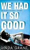 We Had It So Good. by Linda Grant