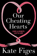 Our Cheating Hearts: Love & Loyalty, Lust & Lies