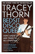 Bedsit Disco Queen How I Grew Up & Tried to Be a Pop Star