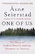 One of Us The Story of Anders Breivik & the Massacre in Norway