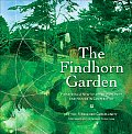 Findhorn Garden Pioneering A New Vision