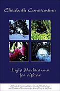 Light Meditations For A Year An Inner Journey To The Immortal Self Contemplations Meditations & Affirmations For Every Day Of The Year