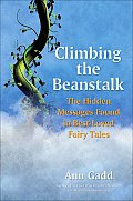 Climbing the Beanstalk The Hidden Messages Found in Best Loved Fairy Tales
