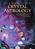 Complete Guide to Crystal Astrology 360 Crystals & Sabian Symbols for Personal Health Astrology & Numerology